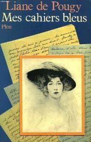 """""""Mes cahiers bleus"""", par Liane de Pougy (Plon)"""