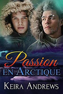 Passion en Arctique de Keira Andrews