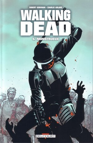 Monstrueux de Robert Kirkman & Charlie Adlard - Walking dead, tome 05