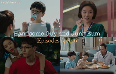 Episodes 15&16 Handsome Guy and Jung Eum Vostfr