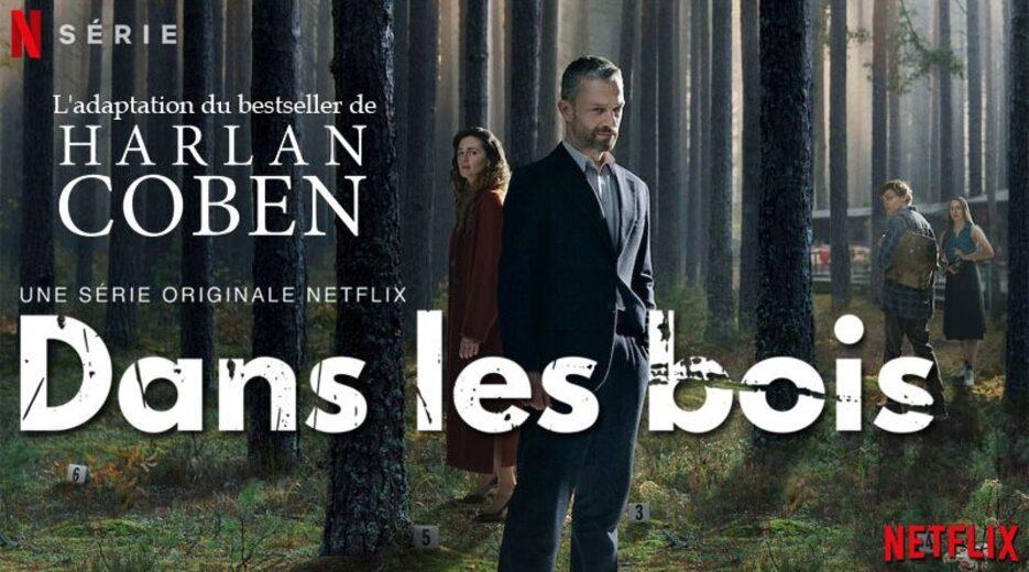 DANS LES BOIS, le bestseller d'Harlan Coben adapté sur Netflix ...