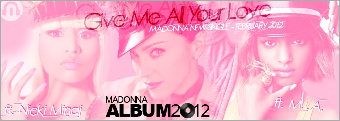Madonna - Give Me All Your Lov