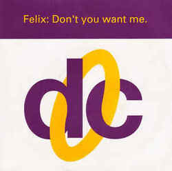 Felix - Don't You Want Me
