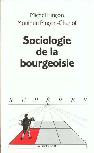 Sociologie de la bourgeoisie Pinçon et Pinçon-Charlot Bibliolingus