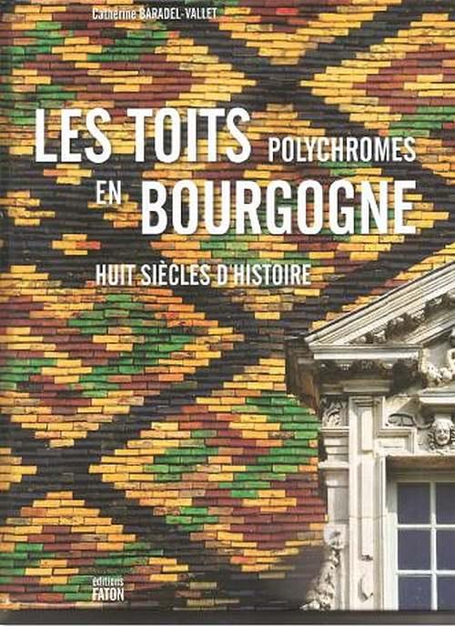 Le grand Almanach de la France : La tuile vernissée de Bourgogne