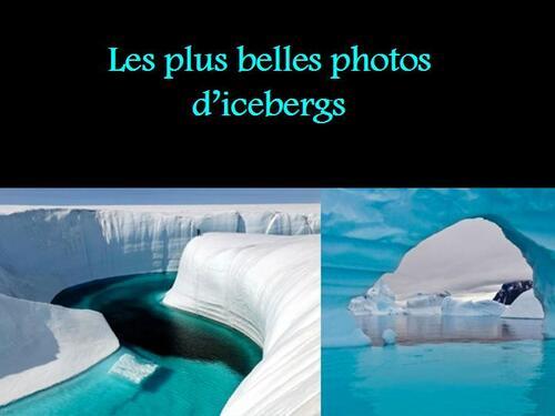 PPS MES CREATIONS Les plus belles photos d'icebergs serge
