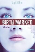 Birth marked, Caragh O'Brien