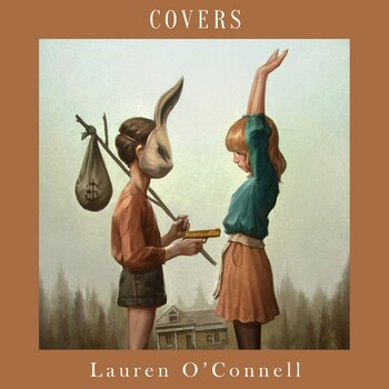 Cover me # 7: Lauren O'Connell - Covers (2012)