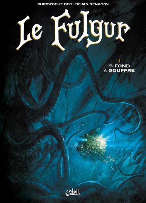 Le Fulgur - Tome 01 Au fond du gouffre - Bec & Nenadov