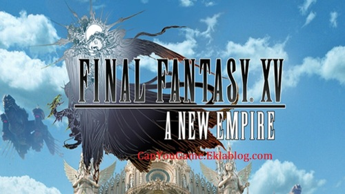 Final Fantasy XV A New Empire Gameplay Guide and Strategy