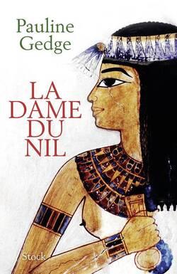 La Dame du Nil - Pauline Gedge