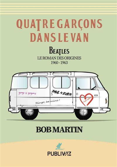 Quatre garçons dans le van - Bob Martin