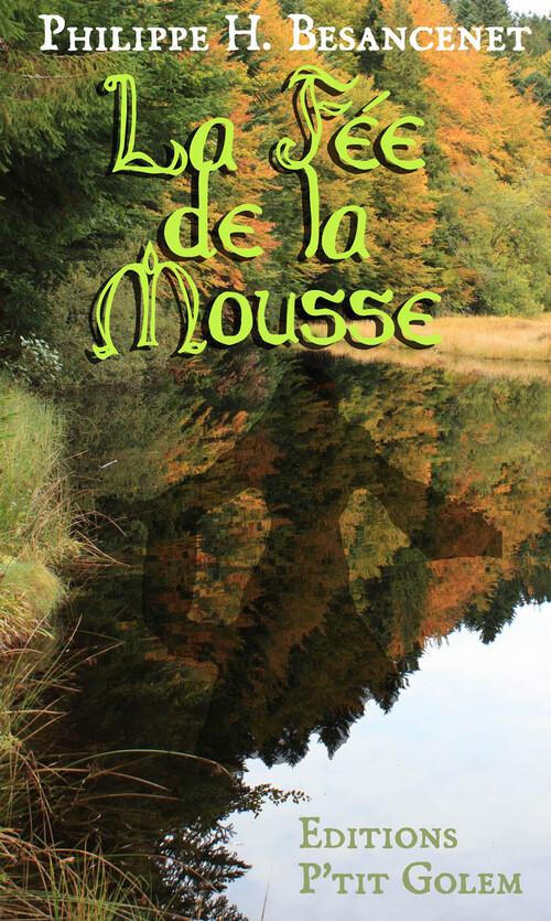 La Fée de la Mousse de Philippe H. Besancenet