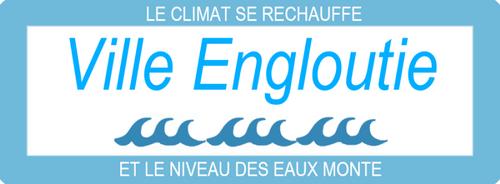 """Panneau """"Ville Engloutie"""", parodie ville fleurie, écologie, montée des eaux, réchauffement climatique"""