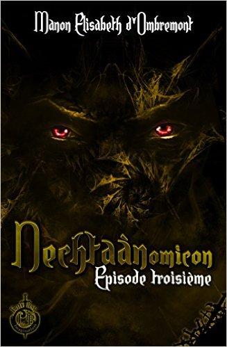 """L'épisode 3 du """" Nechtaànomicon """" de Manon Elizabeth D'Ombremont est disponible"""
