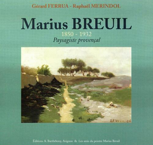 Marius Breuil - Peintre paysagiste - 1850 – 1932