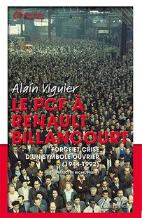 Le PCF à Renault Billancourt. Force et crise d'un symbole ouvrier