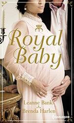 Chronique Royal Baby de Leanne Banks et Brenda Harlen