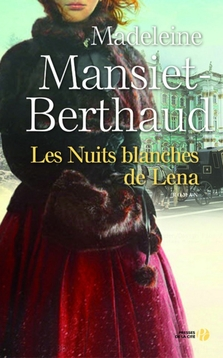 Les Nuits Blanches de Lena ; Madeleine Mansiet-Berthaud