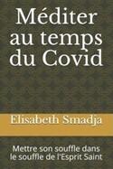 EXTRAIT (1) du LIVRE - Méditer au temps du Covid: - Elisabeth