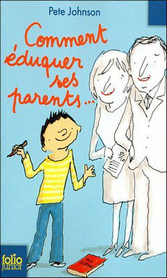 Pete Jonhson : Comment ?duquer ses parents ...