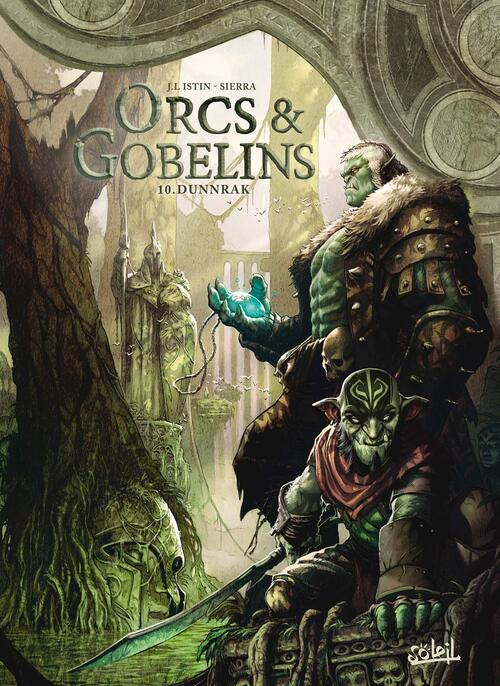 Orcs & gobelins - Tome 10 Dunnrak - Istin & Sierra