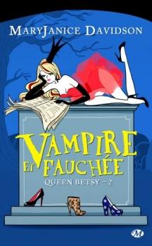 Queen betsy - T2 - Vampire et fauchée