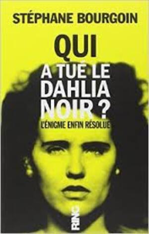 Qui a tué le Dahlia Noir ?