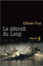 Le détroit du loup Olivier Truc