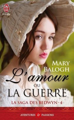 Les Bedwyn - Tome 4 : L'amour ou la Guerre de Mary Balogh