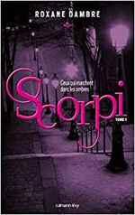 Scorpi T01 : ceux qui marchent dans les ombres de Roxane Dambre