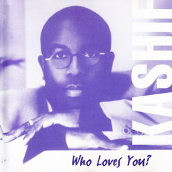 Kashif - Who Loves You - Complete CD