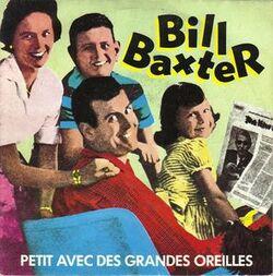 Bill Baxter - Petit Avec De Grandes Oreilles