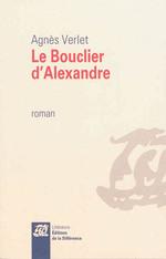 Le bouclier d'Alexandre, Agnès VERLET