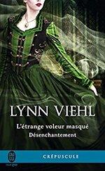 Désenchantement-T0.5- L'étrange voleur masqué de Lynn Viehl