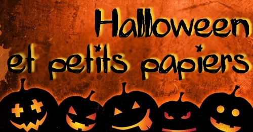 Halloween et petits papiers