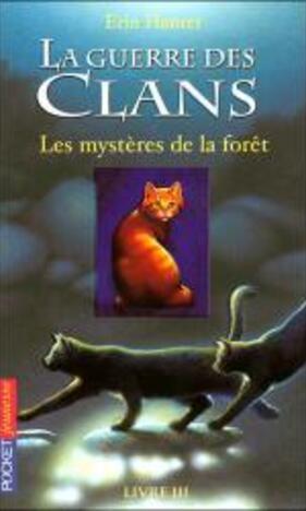 La guerre des clans tomes 3 : Les mystères de la forêt