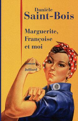 Marguerite, Françoise et moi - Danièle Saint-Bois - Julliard (2009)