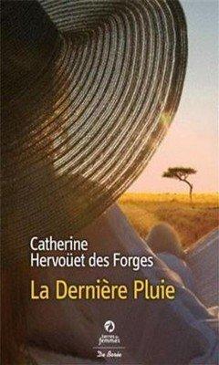 Catherine Hervo?et des Forges : La Derni?re Pluie