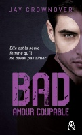 Chronique Bad tome 3 : Amour Coupable de Jay Crownover