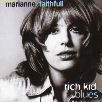 Cover me # 45: Marianne Faitfull - Masques (1971) et Rich Kid Blues (1984 Ed 2002)