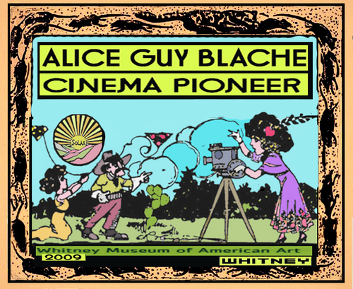 Alice Guy Cinema Pioneer Whitney museum 2009