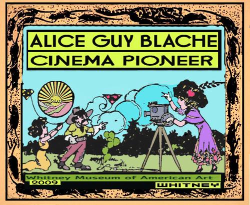Alice Guy Cinema Pioneer Whitney museum 2009