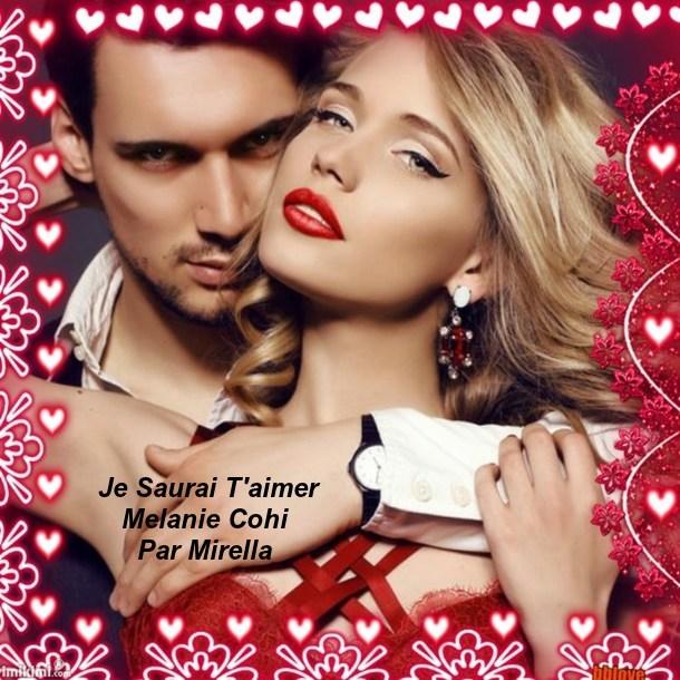 Je Saurai T'aimer   Mélanie Cohi   Par Mirella