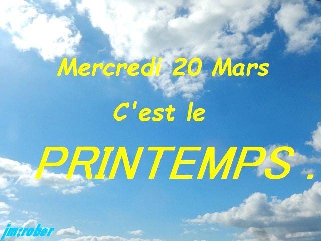 C'est aujourd'hui mercredi 20 MARS , le jour d'arrivée du PRINTEMPS