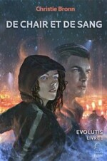 Chronique Evolutis De chair et de sang tome 1 de Christie Bronn
