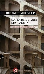 L'affaire du mur des canuts, Jocelyne FONLUPT-KILIC