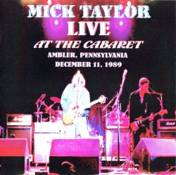 MICK TAYLOR - Live At The Cabaret