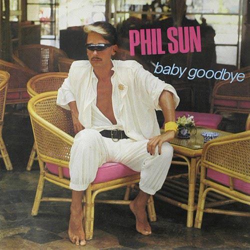 Phil Sun - Baby Goodbye (1986)