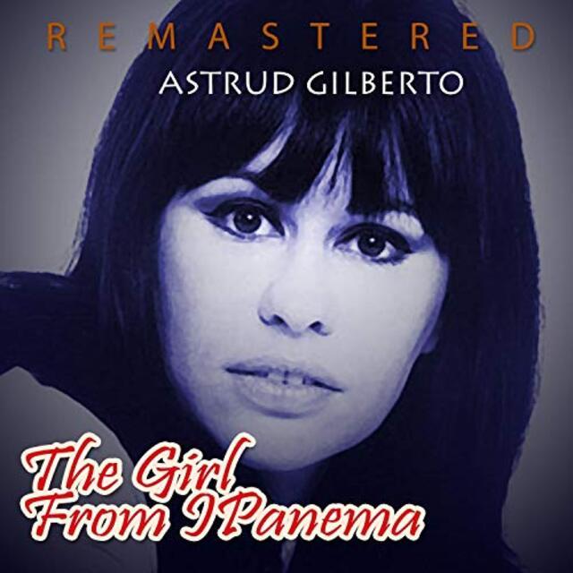 GILBERTO, Joao & Astrud Gilberto - The Girl from Ipanema, int. San Getz (Bossa Nova)